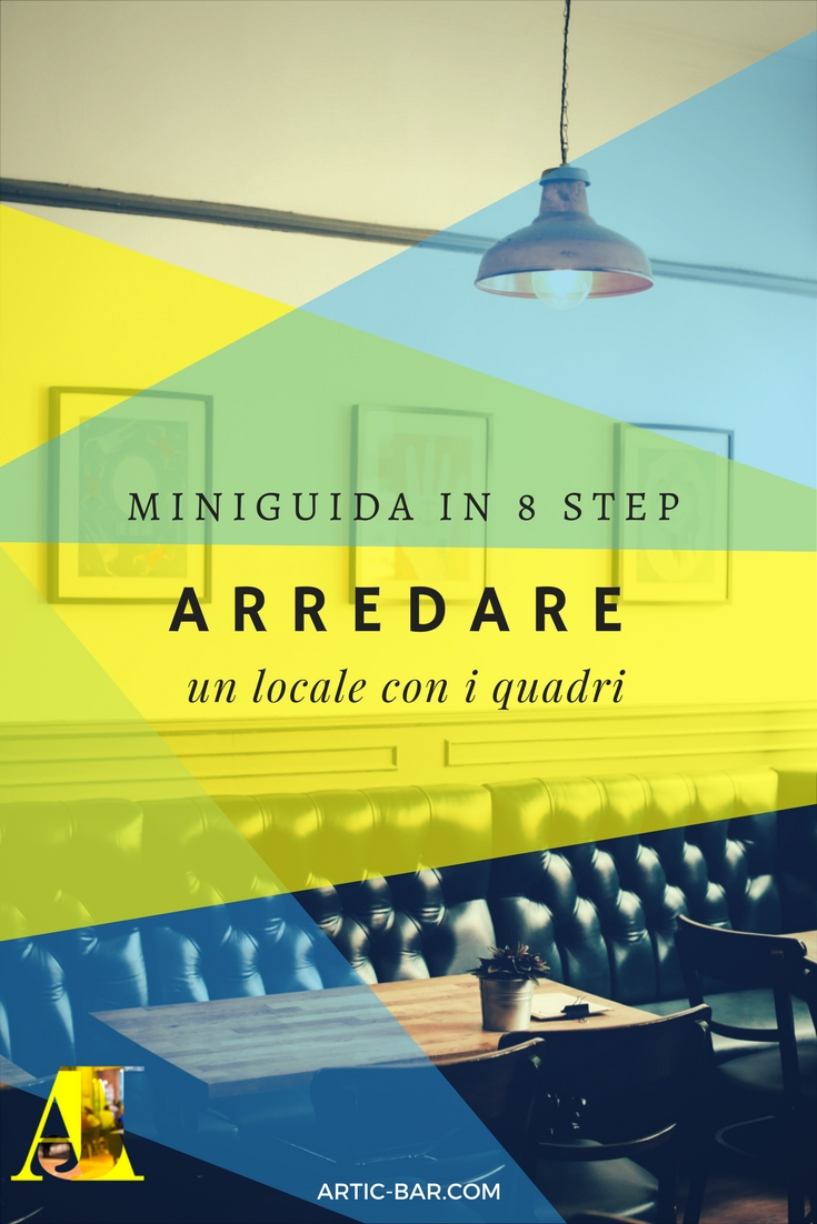 Arredare un locale con i quadri: la mini-guida in 8 step